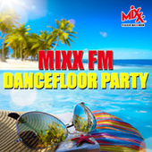 Mixx FM Dancefloor Party de Various Artists