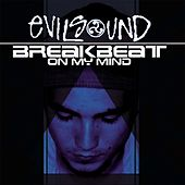 Breakbeat On My Mind de Evilsound
