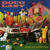 Doug Lazy Gettin' Crazy by Doug Lazy