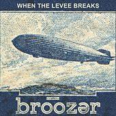 When the Levee Breaks by Broozer