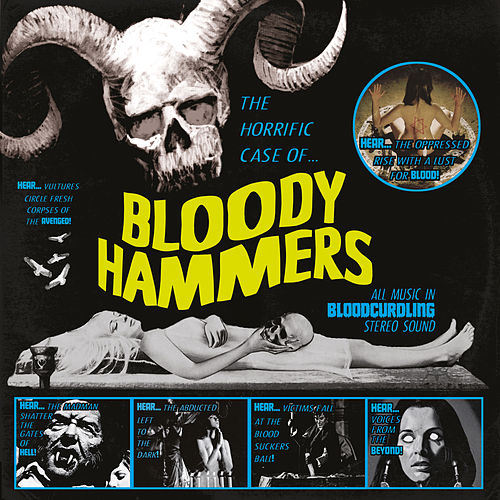 The Horrific Case Of Bloody Hammers von Bloody Hammers