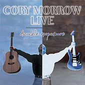 Double Exposure - Live by Cory Morrow