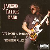 Live Locked & Loaded at Longhorns Saloon by Jackson Taylor & the Sinners