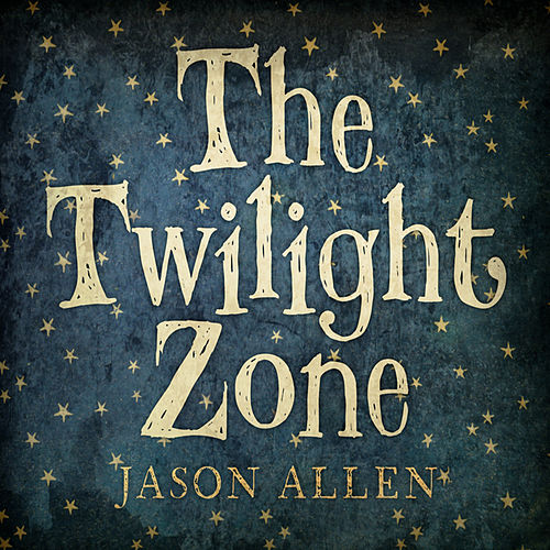 The Twilight Zone by Jason Allen