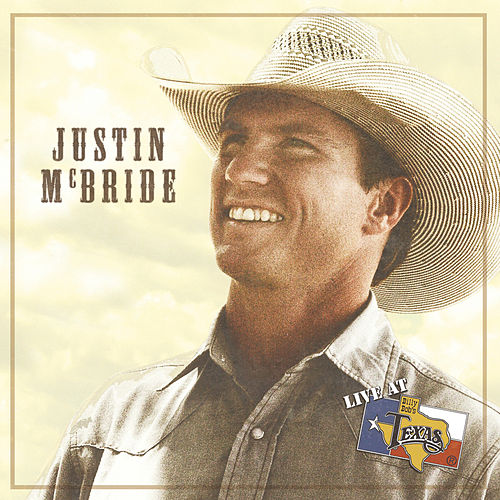 Live at Billy Bob's Texas by Justin Mcbride