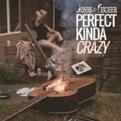 Perfect Kinda Crazy by JONES