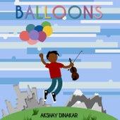 Balloons by Akshay Dinakar