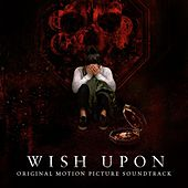 Wish Upon (Original Motion Picture Soundtrack) von Various Artists