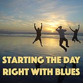 Starting The Day Right With Blues by Various Artists