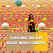 Starting The Day Right With Country by Various Artists