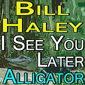 Bill Haley See You Later Alligator von Bill Haley