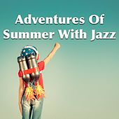Adventures Of Summer With Jazz de Various Artists