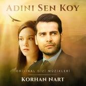 Adını Sen Koy (Orijinal Dizi Müzikleri) by Korhan Nart