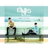 Got It All by The Ennis Brothers