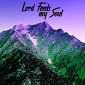 Lord Feeds My Soul by Praise and Worship