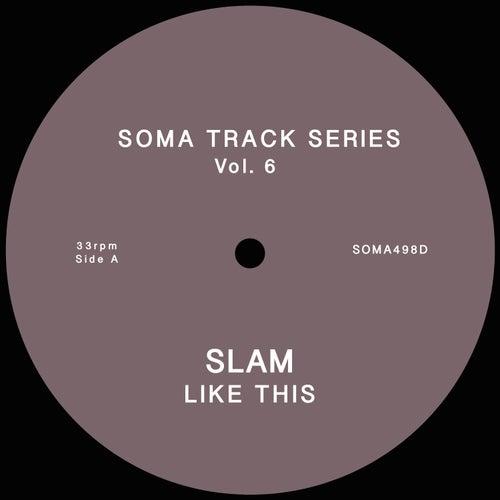 Soma Track Series Vol. 6 by Slam