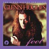 Feel: Remastered and Expanded de Glenn Hughes