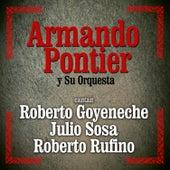 Cantan Roberto Goyeneche - Julio Sosa - Roberto Rufino by Armando Pontier