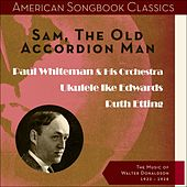 Sam, The Old Accordian Man (The Music of Walter Donaldson - Original Recordings 1922 - 1928) by Various Artists
