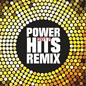 Power Hits 2017 Remix (Remix) von Various Artists