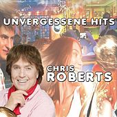 Unvergessene Hits by Chris Roberts
