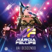 Vai Descendo (Ao Vivo) de Márcia Fellipe