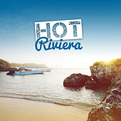 Hot Riviera – Summer Chill, Deep Chill Out Vibes, Ibiza Lounge, Ambient Summer, Beach Chill, Relax Under Palms von Chill Out