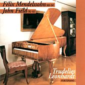 Mendelssohn: Piano Sonata No. 2 in G Minor - Variations sérieuses in D Minor & Field: Piano Sonata No. 1 in E-Flat Major - Nocturnes No. 13, No. 14, No. 18 von Trudelies Leonardt