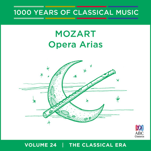 Mozart: Opera Arias (1000 Years Of Classical Music, Vol. 24) by Various Artists