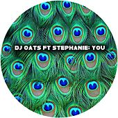 You (feat. Stephanie) by DJ Oats