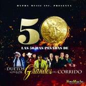 Las 50 Mas Pesadas de Duetos Con los Grandes del Corrido by Various Artists