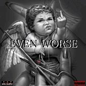 Even Worse by Don Dinero