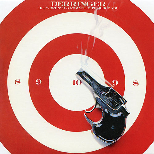 If I Weren't So Romantic, I'd Shoot You (Bonus Track) by Rick Derringer
