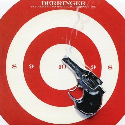 """Rick Derringer: """"If I Weren't So Romantic, I'd Shoot You (Bonus Track)"""""""