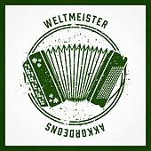 Weltmeister Akkordeons von Various Artists