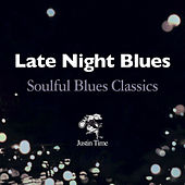 Late Night Blues - Soulful Blues Classics by Various Artists