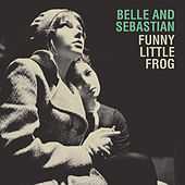 Funny Little Frog by Belle and Sebastian
