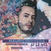 Si la ves (Summer French Version) [feat. XANTOS] de Mauricio Rivera