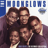 Blue Velvet / The Ultimate Collection by The Moonglows
