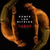 Rompe Los Niveles  (feat. Descemer Bueno) by Cabas
