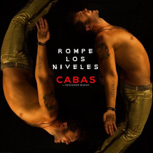 Rompe Los Niveles by Cabas