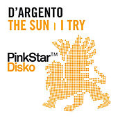 I Try / The Sun by D'Argento