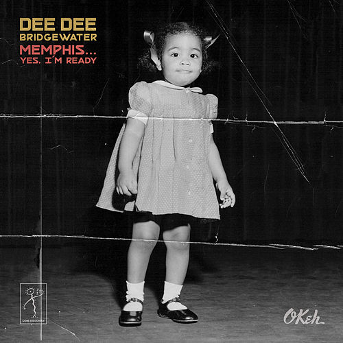 Memphis ...Yes, I'm Ready by Dee Dee Bridgewater
