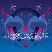 Generation Next (Full Track Version) von Junior Vasquez