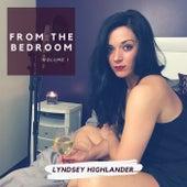 From the Bedroom, Vol. 1 von Lyndsey Highlander
