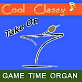 Cool & Classy: Take on the Game Time Organ by Cool