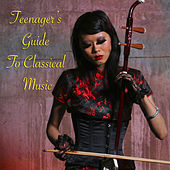 Teenager's Guide To Classical Music de Various Artists