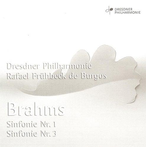 BRAHMS, J.: Symphonies Nos. 1 and 3 (Dresden Philharmonic / Burgos) by Rafael Fruhbeck de Burgos