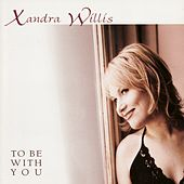 To Be With You von Xandra Willis