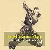 The best of Argentine Tango Vol. 4 / 78 rpm recordings 1928-1958 von Various Artists